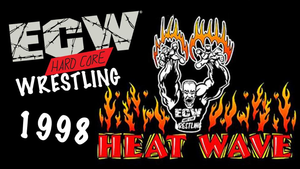 A Ras De Lona #191: ECW Heat Wave 1998