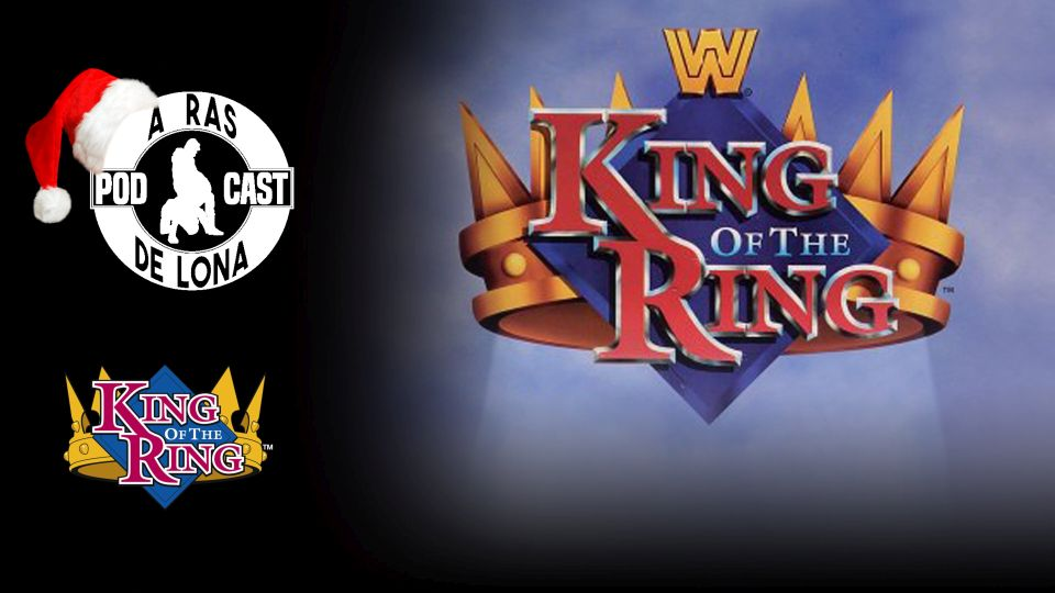 A Ras De Lona #305: WWF King of the Ring 1995